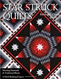 img - for Star Struck Quilts: Dazzling Diamonds & Tradiational Blocks; 13 Skill-Building Projects book / textbook / text book