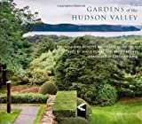 img - for Gardens of the Hudson Valley by Daley, Susan, Gross, Steve, Berner, Nancy, Lowry, Susan(October 19, 2010) Hardcover book / textbook / text book