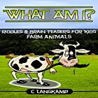 What Am I? Riddles and Brain Teasers for Kids: Farm Animals Edition Hörbuch von C Langkamp Gesprochen von: Christopher Shelby Slone
