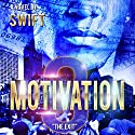 Motivation 3: The Exit Audiobook by  Swift Narrated by  Mr. Gates