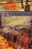 Mail Order Bride: Taking The Same Ride With Her Fiancé & A Trainload Of Odd Characters: A Clean Western Historical Romance