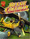 img - for Bessie Coleman: Daring Stunt Pilot (Graphic Biographies) (Graphic Library: Graphic Biographies) book / textbook / text book