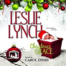 Christmas Grace Audiobook by Leslie Lynch Narrated by Carol Dines