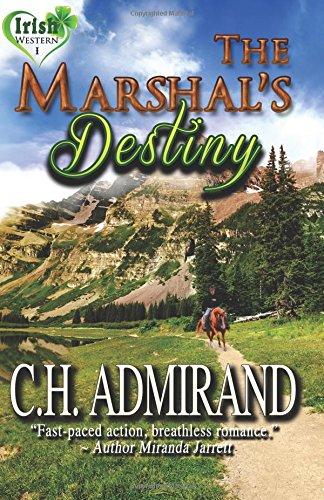 The Marshal's Destiny Large Print (Irish Western #1), Admirand, C.H.