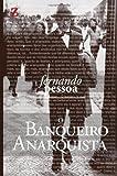 O Banqueiro Anarquista (Portuguese Edition)