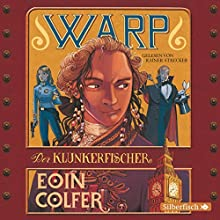Der Klunkerfischer (WARP 2) (       gekürzt) von Eoin Colfer Gesprochen von: Rainer Strecker