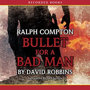 Bullet for a Bad Man: A Ralph Compton Novel | [David Robbins]