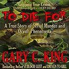 To Die For Hörbuch von Gary C. King Gesprochen von: Jim Raposa