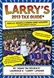 img - for Larry's 2013 Tax Guide for U.S. Expats & Green Card Holders in User-Friendly English book / textbook / text book
