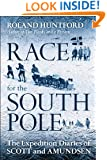 Race for the South Pole: The Expedition Diaries of Scott and Amundsen