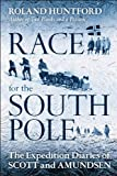 Roland Huntford Race for the South Pole: The Expedition Diaries of Scott and Amundsen