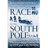 Race for the South Pole: The Expedition Diaries of Scott and Amundsen ~ Roland Huntford