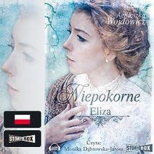Eliza (Niepokorne 1) Audiobook by Agnieszka Wojdowicz Narrated by Monika Dabrowska-Jarosz