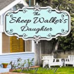 The Sheep Walker's Daughter | Sydney Avey