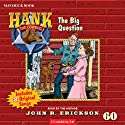 The Big Question: Hank the Cowdog (       UNABRIDGED) by John R. Erickson Narrated by John R. Erickson
