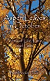 img - for Aspen Leaves in October, Poems of Life, Love, and Loss book / textbook / text book