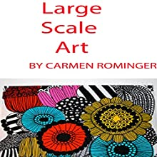 Large Scale Art Audiobook by Carmen Rominger Narrated by Carmen Rominger