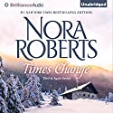 Times Change: Time and Again, Book 2 Audiobook by Nora Roberts Narrated by Luke Daniels