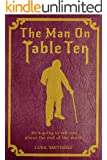 The Man On Table Ten - A Mysterious Science Fiction Tale (Tales of the Unusual) (English Edition)