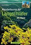 Wandern für Langschläfer im Harz: 30 erlebnisreiche Halbtagestouren in einem Wanderführer für den Harz. Von der Sösetalsperre bis ins wildromantische Ilsetal - mit Kartenausschnitten zu jeder Tour