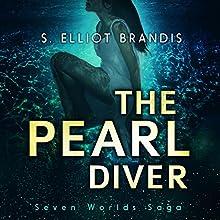 The Pearl Diver: Seven Worlds Saga, Volume 1 (       UNABRIDGED) by S. Elliot Brandis Narrated by Kristen G. Johnson