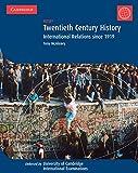 Twentieth Century History: IGCSE: International Relations since 1919 (Cambridge International Examinations)