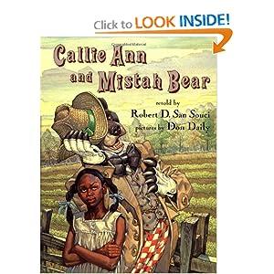 Callie Ann and Mistah Bear: Robert D. San Souci, Don Daily