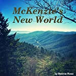 Mckenzie's New World | Bennie Rose