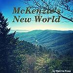 Mckenzie's New World | Bennie Rose