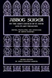 Abbot Suger on the Abbey Church of St. Denis and Its Art Treasures