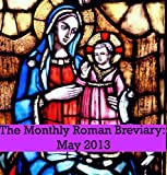 The Monthly Roman Breviary: May 2013