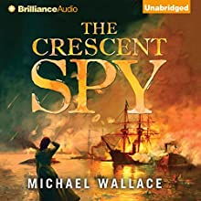 The Crescent Spy (       UNABRIDGED) by Michael Wallace Narrated by Rosemary Benson