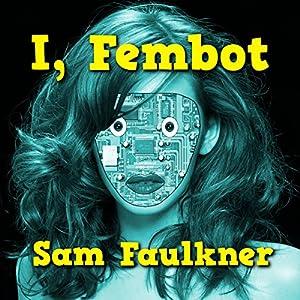 I, Fembot Audiobook