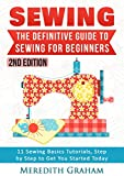 Download Sewing: The Definitive Guide to Sewing for Beginners - Newbies Check This Out - 11 Sewing Basics Tutorials, Step by Step to Get You Started Today! Im