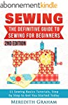 Sewing: The Definitive Guide to Sewin...