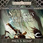 Shadow's Witness: Forgotten Realms: Sembia, Book 2 (       UNABRIDGED) by Paul S. Kemp Narrated by John Pruden