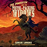 P.K. Pinkerton and the Pistol-Packing Widows | Caroline Lawrence