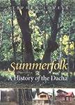 Summerfolk: A History of the Dacha, 1...