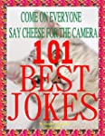 101 Best Jokes : Increase Your Enjoym...