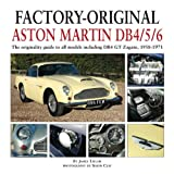 James Taylor Factory-Original Aston Martin Db4/5/6: The Originality Guide to All Models Including Db4 GT Zagato, 1958-1971