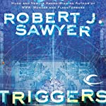 Triggers | Robert J. Sawyer