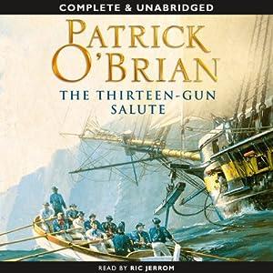 The Thirteen-Gun Salute: Aubrey-Maturin Series, Book 13 | [Patrick O'Brian]