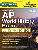 img - for Cracking the AP World History Exam 2016, Premium Edition (College Test Preparation) book / textbook / text book