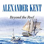 Beyond the Reef | Alexander Kent