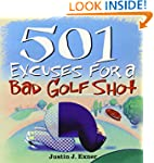 501 Excuses for a Bad Golf Shot (501...