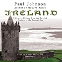 Ireland: A Concise History from the Twelfth Century to the Present Day (       UNABRIDGED) by Paul Johnson Narrated by Wanda McCaddon