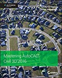 img - for Mastering AutoCAD Civil 3D 2016: Autodesk Official Press book / textbook / text book