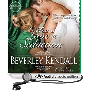 All's Fair in Love & Seduction: The Elusive Lords, Book 2.5 (Unabridged)