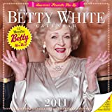 Betty White 2011 Wall Calendar: 12 Months of Betty at Her Bestby Workman Publishing...