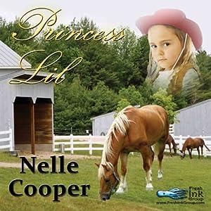 Princess Lil | [Nelle Cooper]